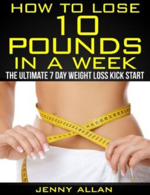 Product picture How to lose 10 POUNDS in a WEEK!