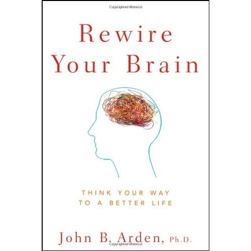 Product picture Rewire Your Brain: Think Your Way to a Better Life